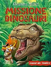 Viaggio nel tempo 11. Missione dinosauri. Ediz. a colori