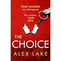 The Choice: The unputdownable new 2020 psychological crime thriller from the Top Ten Sunday Times bestselling author of…