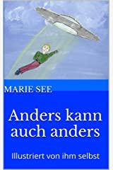 Anders kann auch anders: Illustriert von ihm selbst (Anders Geschichten, 3. Teil) Kindle Ausgabe