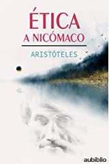 ÉTICA A NICÓMACO: La ética de Aristóteles Versión Kindle