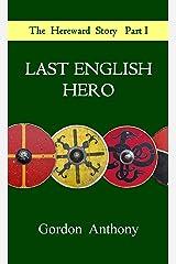 Last English Hero (The Hereward Story Book 1) Kindle Edition