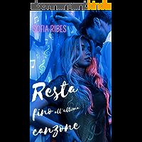 Resta fino all'ultima canzone (Forbidden romance) (Italian Edition)