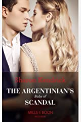 The Argentinian's Baby Of Scandal (Mills & Boon Modern) (One Night With Consequences, Book 56) Kindle Edition
