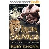 Lion Sauvage: Une Romance paranormale (Forces Spéciales des Lions t. 1)