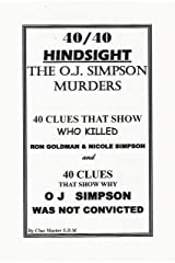 40/40 Hindsight The O.J. Simpson Murders: 40 Clues that show ...