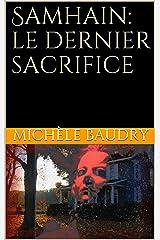 Samhain: le dernier sacrifice (Trilogie de Samhain t. 2) Format Kindle