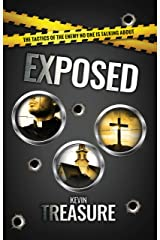 Exposed: The tactics of the enemy no one is talking about Kindle Edition