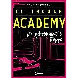 Ellingham Academy 2 - Die geheimnisvolle Treppe: Krimiroman, Detektivroman (German Edition)
