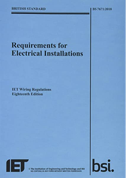 Requirements For Electrical Installations Iet Wiring Regulations Eighteenth Edition Bs 7671 2018 Electrical Regulations Amazon Co Uk The Institution Of Engineering And Technology 9781785611704 Books