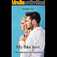 My fake love : Das Geheimnis des Juniorchefs