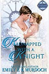Kidnapped with a Knight: A Steamy Regency Romance (Ravishing Regencies Book 10) Kindle Edition