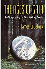 The Ages of Gaia: A Biography of Our Living Earth (Commonwealth Fund Book Program (Series).) Paperback
