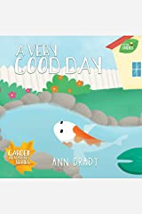 A Very Good Day (Little Friends: Garden Adventures Series Book 3) Kindle Edition