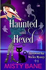Haunted And Hexed (Blackwood Bay Witches Paranormal Cozy Mystery Book 1) Kindle Edition