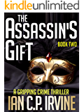 The Assassin's Gift (Book Two): A Gripping Crime Thriller (Crime Thrillers 2)