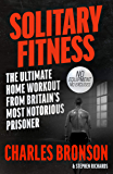Solitary Fitness - You Don't Need a Fancy Gym or Expensive Gear to be as Fit as Me
