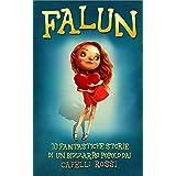Falun: 10 Fantastiche Storie di un Bizzarro Popolo dai Capelli Rossi | Libro per Bambini e Bambine (Italian Edition)