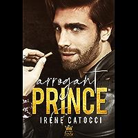 Arrogant Prince: The Royal Family Series #1