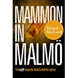 Mammon In Malmö: The Eighth Inspector Anita Sundström Mystery (The Malmö Mysteries Book 8) (English Edition)
