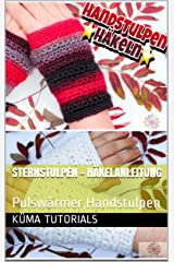 Sternstulpen - Häkelanleitung : Pulswärmer,Handstulpen Kindle Ausgabe