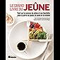 Le grand livre du jeûne: Tout sur la science du jeûne et ses bienfaits pour la perte de poids, la santé et la vitalité