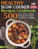 Healthy Slow Cooker Recipes Cookbook: 500 Easy Slow Cooker Recipes for Smart People on a Budget. (Bonus! Low-Carb, Keto…
