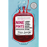 Nine Pints: A Journey Through the Money, Medicine, and Mysteries of Blood (English Edition)