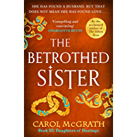 The Betrothed Sister: The Daughters of Hastings Trilogy (English Edition)