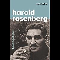 Harold Rosenberg: A Critic's Life (English Edition)