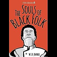 The Souls of Black Folk (Xist Classics) (English Edition)