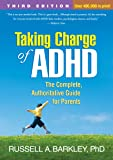 Taking Charge of ADHD: The Complete, Authoritative Guide for Parents.