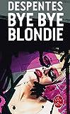 Bye Bye Blondie (Ldp Litterature)