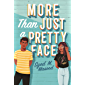 More Than Just a Pretty Face: A gorgeous romcom perfect for fans of Sandhya Menon and Jenny Han