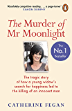 The Murder of Mr Moonlight: The tragic story of a young widow's search for happiness and the killing of an innocent man