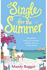 Single for the Summer: A feel-good summer read from the Queen of Greek romantic comedies Kindle Edition