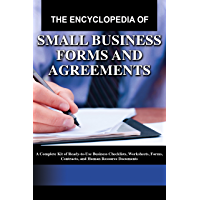 The Encyclopedia of Small Business Forms and Agreements: A Complete Kit of Ready-to-Use Business Checklists, Worksheets…