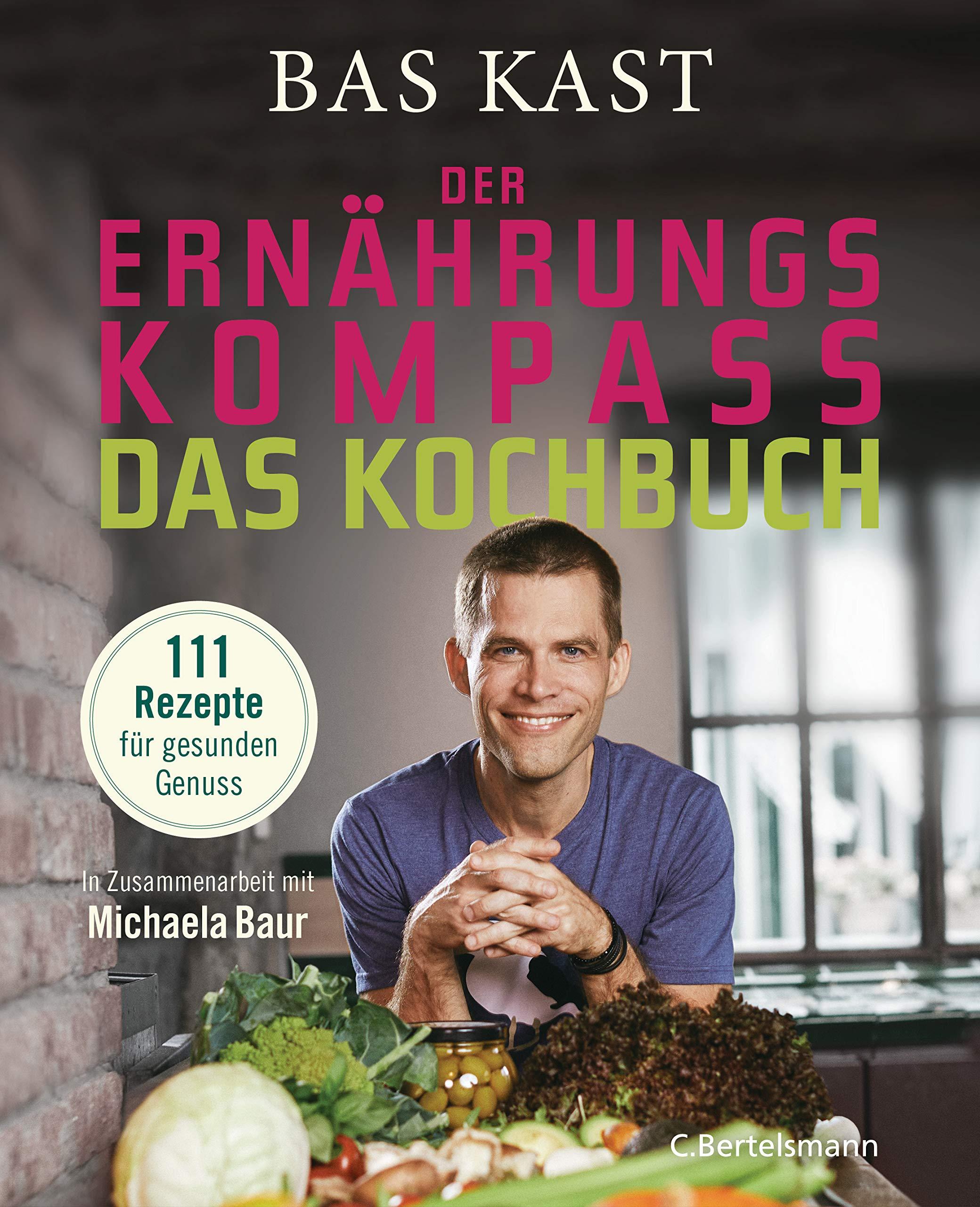 Der Ernährungskompass – Das Kochbuch: 111 Rezepte für gesunden Genuss