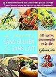 4 saisons sans gluten & sans lait. 101 recettes pour se régaler en famille: Apprenez à cuisiner sans gluten et sans lait pour la santé et le plaisir (Recettes santé)