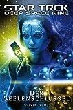 Star Trek - Deep Space Nine 9.03: Der Seelenschlüssel von Olivia Woods (Mai 2013) Broschiert