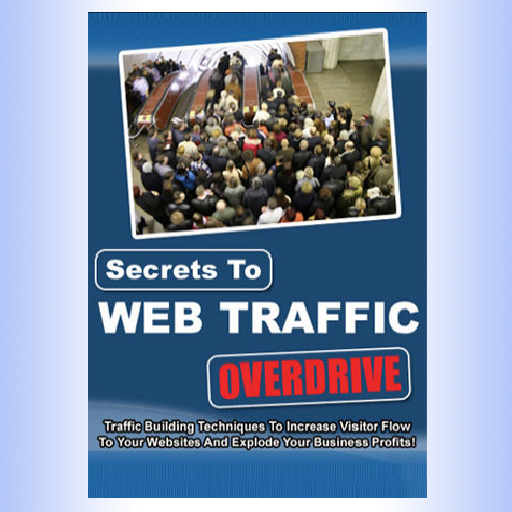 Secrets to Web Traffic Overdrive