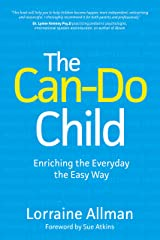 The Can-Do Child: Enriching the Everyday the Easy Way Kindle Edition
