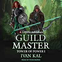Guild Master: A LitRPG Adventure (Tower of Power, Book 1)