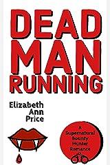 Dead Man Running (Supernatural Bounty Hunters Book 2) Kindle Edition