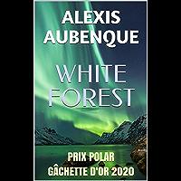WHITE FOREST : Tout le monde te haïra
