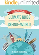 Travel To Blank's Ultimate Guide to Seeing the World