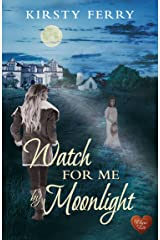 Watch For Me By Moonlight (Choc Lit): Escape winter with this heart-warming time-slip! Highly recommended. (Hartsford Mysteries Book 1) Kindle Edition