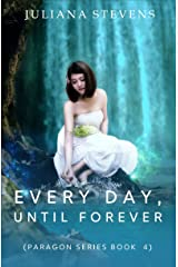 Every Day, Until Forever (Paragon Series Book 4) Kindle Edition