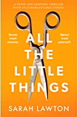 All The Little Things: A tense and gripping thriller with an unforgettable ending Kindle Edition