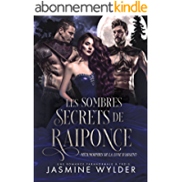 Les Sombres Secrets de Raiponce: Une Romance Paranormale à Trois (Métamorphes de la Lune d'Agent t. 1)