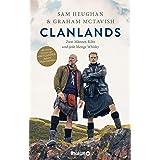Clanlands: Zwei Männer, Kilts und jede Menge Whisky. Mit einem Vorwort von Diana Gabaldon